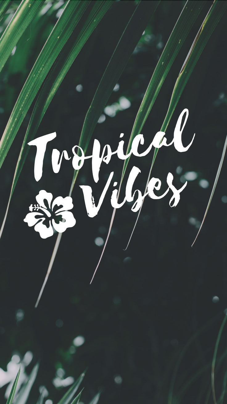 Tropical Vibes Quote iPhone 7 Plus Wallpaper / Tap to download for free! Love Preppy XXX