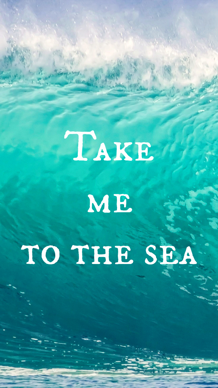 Take Me To The Sea Quote IPhone Wallpaper Download It At Preppywallpapers Or Follow Us On Pinterest Prettywallpaper