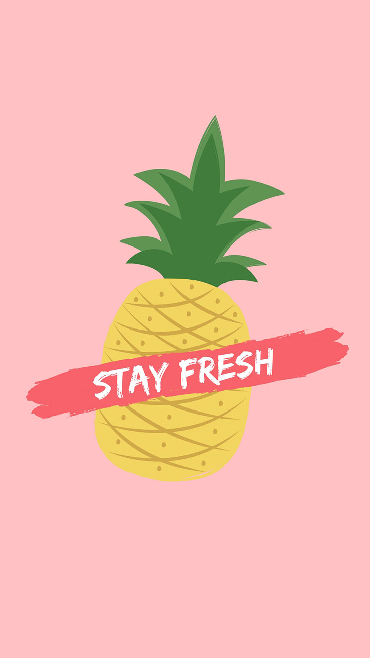 Stay Fresh Pineapple Quote IPhone 7 Plus Wallpaper Tap To Download For Free